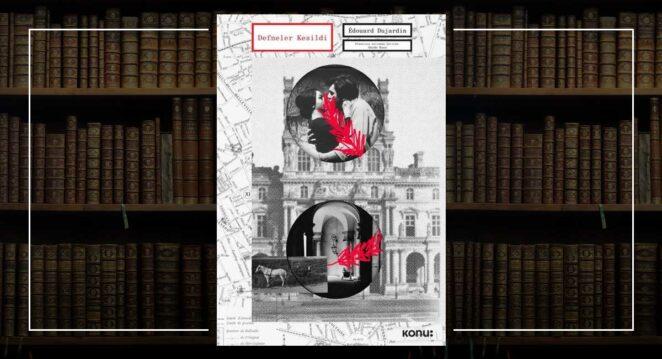 Defneler Kesildi - Edouard Dujardin