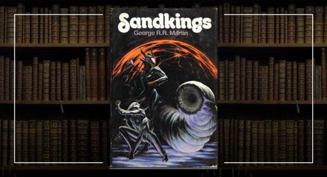 Sandkings - George R.R. Martin