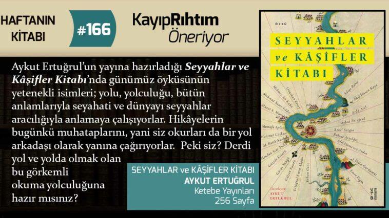 Seyyahlar ve Kâşifler Kitabı - Aykut Ertuğrul | Haftanın Kitabı #166