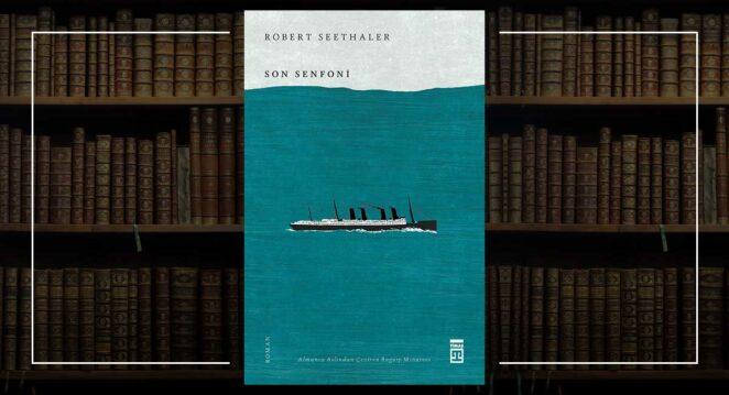 Son Senfoni - Robert Seethaler