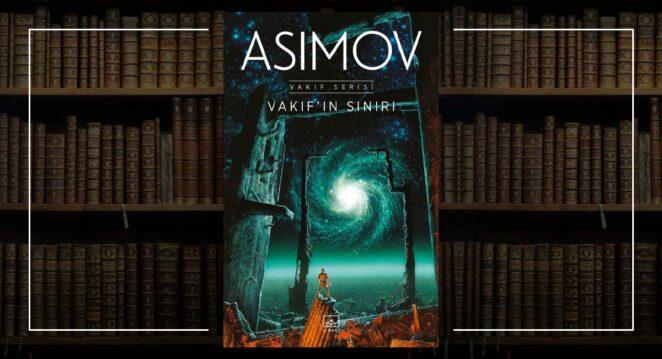 Vakıf'ın Sınırı - Isaac Asimov