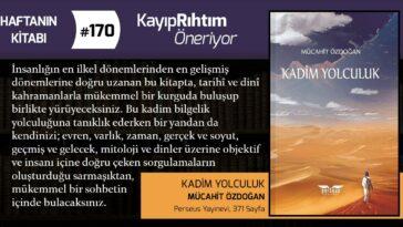 Kadim Yolculuk - Mücahit Özdoğan   Haftanın Kitabı #170