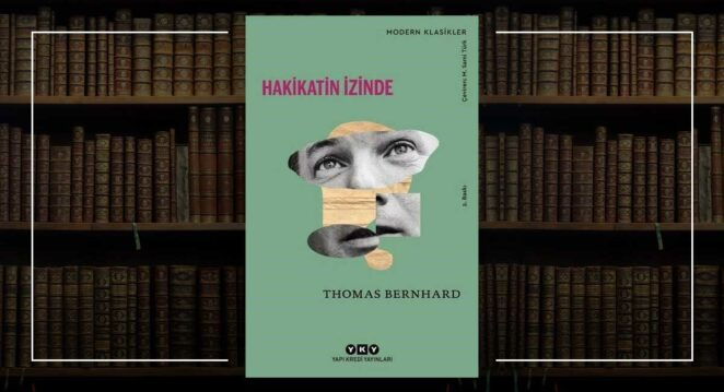 Hakikatin İzinde - Thomas Bernhard