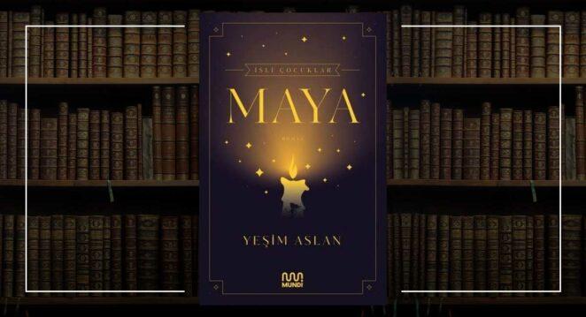 İsli Çocuklar: Maya - Yeşim Aslan