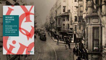 İstanbul'un Geçmiş Günlerinde Yeme İçme - Sermet Muhtar Alus