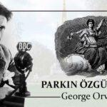 Parkın Özgürlüğü - George Orwell