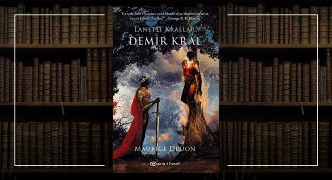 Lanetli Krallar Serisi 1. Kitap: Demir Kral - Maurice Druon
