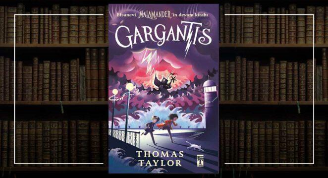 Gargantis - Thomas Taylor Malamander