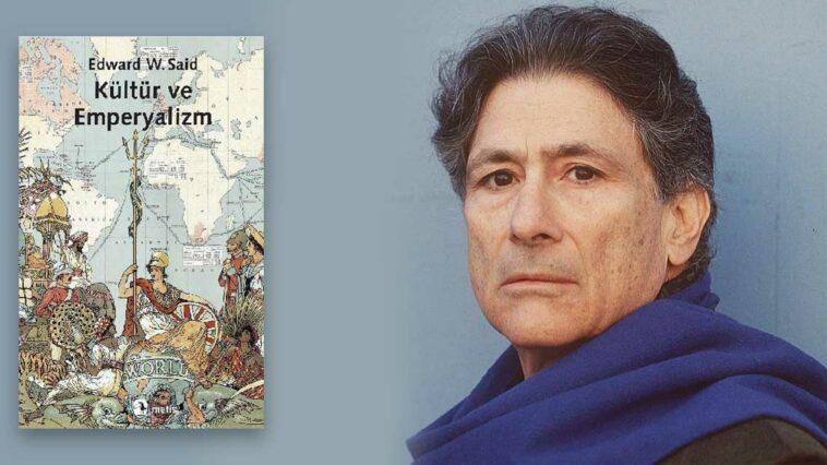 Kültür ve Emperyalizm - Edward W. Said
