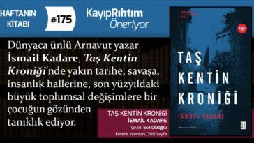 Taş Kentin Kroniği - İsmail Kadare | Haftanın Kitabı #175