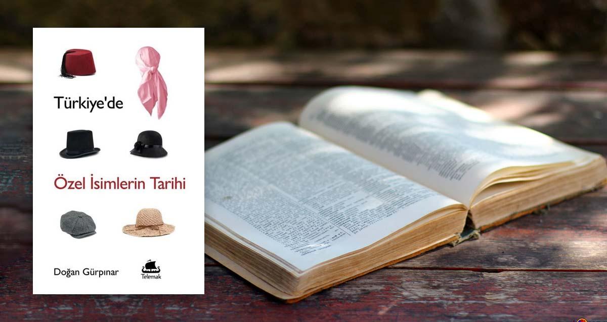 Türkiye'de Özel İsimlerin Tarihi - Doğan Gürpınar