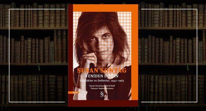 Yeniden Doğan - Susan Sontag