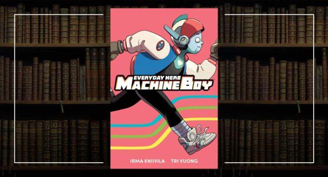 Everyday Hero Machine Boy