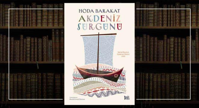 Akdeniz Sürgünü - Hoda Barakat
