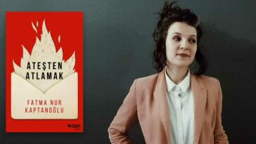 Ateşten Atlamak - Fatma Nur Kaptanoğlu