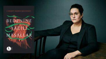 Bedenine Yazılı Masallar Carmen Maria Machado
