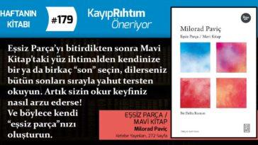 Eşsiz Parça / Mavi Kitap - Milorad Paviç | Haftanın Kitabı #179