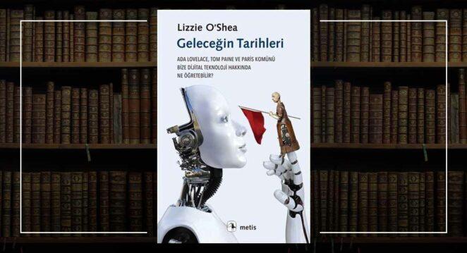 Geleceğin Tarihleri - Lizzie O'Shea