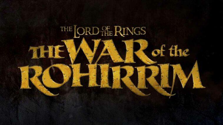 Yüzüklerin Efendisi Anime Filmi The War of the Rohirrim