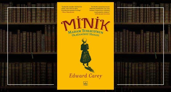 Minik Madam Tussaud Edward Carey