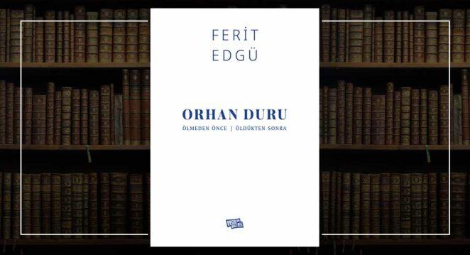 Orhan Duru – Ölmeden Önce   Öldükten Sonra - Ferit Edgü