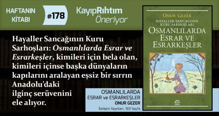 Osmanlılarda Esrar ve Esrarkeşler - Onur Gezer | Haftanın Kitabı #178