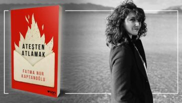 Ateşten Atlamak - Fatma Nur Kaptanoğlu | Yazarının Kaleminden