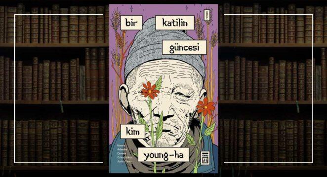 Bir Katilin Güncesi - Kim Young-ha güney kore edebiyatı
