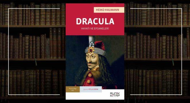 Dracula: Hayatı ve Efsaneleri - Heiko Haumann