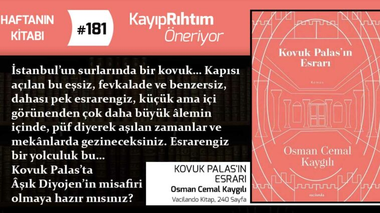 Kovuk Palas'ın Esrarı - Osman Cemal Kaygılı | Haftanın Kitabı #181