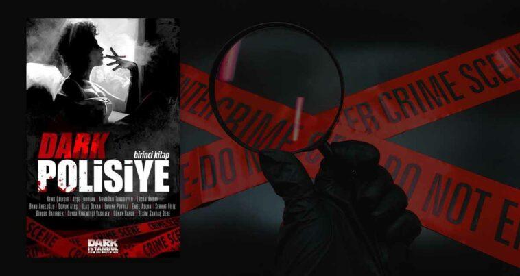 Dark Polisiye 1. Kitap