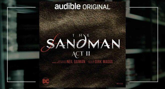 The Sandman Act 2 Sesli Kitap