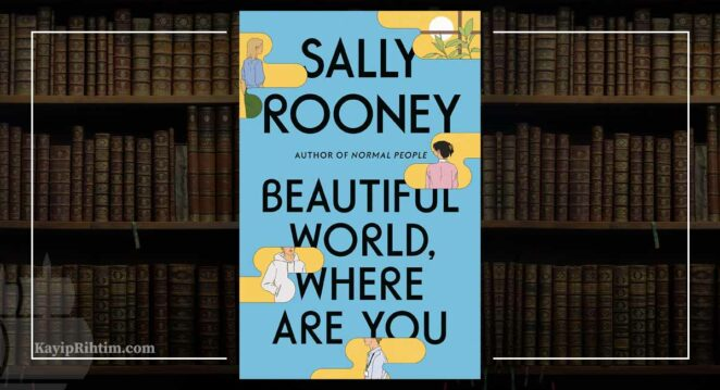 Sally Rooney Beautiful World, Where Are You