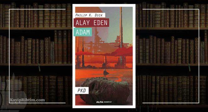 Philip K. Dick - Alay Eden Adam