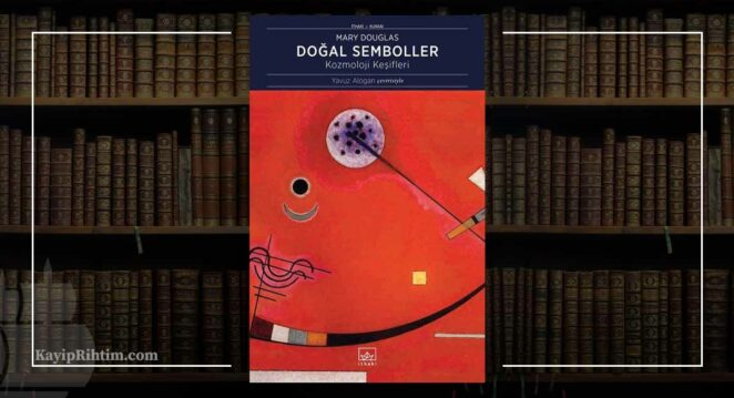 Doğal Semboller, Kozmoloji Keşifleri – Mary Douglas Mitler ve Semboller