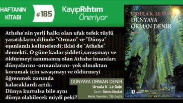 Dünyaya Orman Denir - Ursula K. Le Guin | Haftanın Kitabı #185