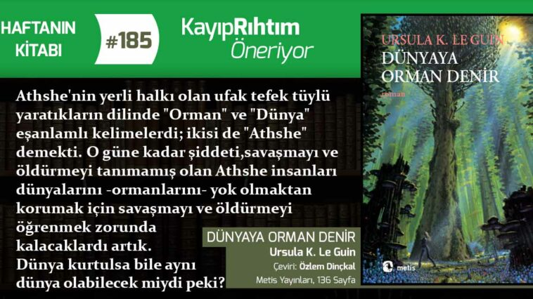 Dünyaya Orman Denir - Ursula K. Le Guin   Haftanın Kitabı #185