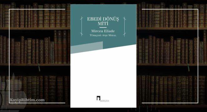Ebedi Dönüş Miti – Mircea Eliade