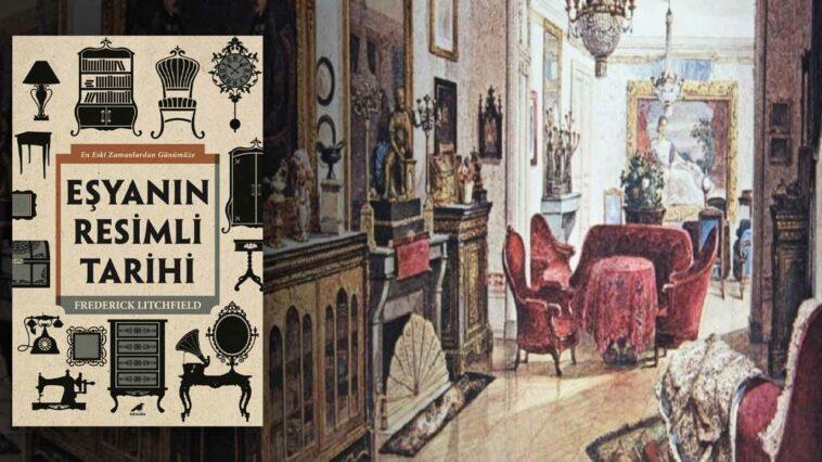 Eşyanın Resimli Tarihi - Frederick Litchfield