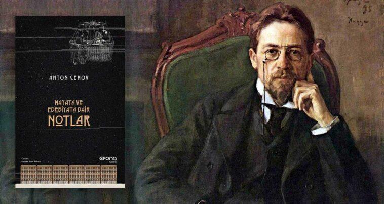 Hayata ve Edebiyata Dair Notlar - Anton Çehov