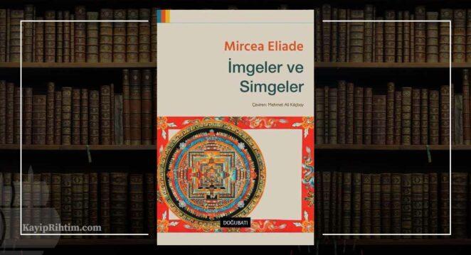İmgeler ve Simgeler – Mircea Eliade