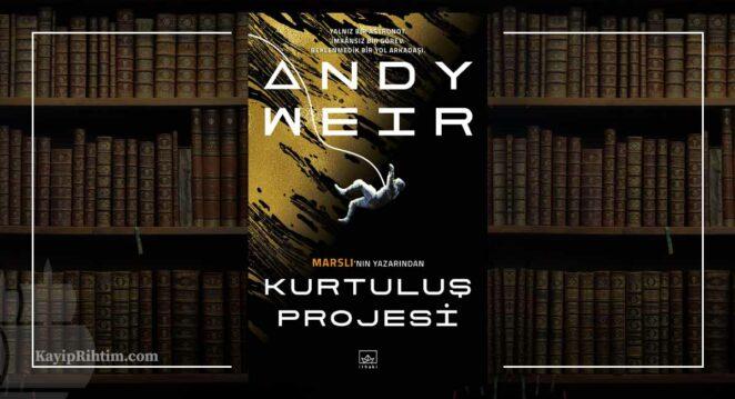 Kurtuluş Projesi - Andy Weir