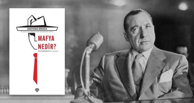 Mafya Nedir? - Gaetano Mosca