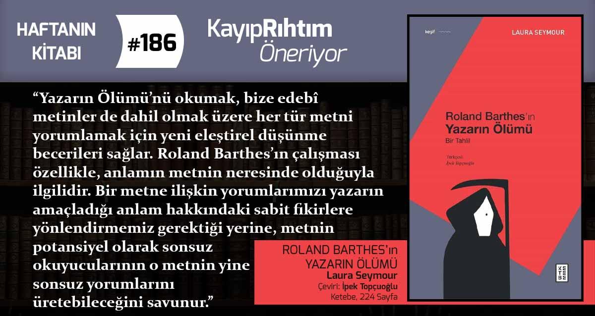 Roland Barthes'ın Yazarın Ölümü - Laura Seymour | Haftanın Kitabı #186
