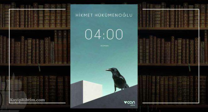 04:00 - Hikmet Hükümenoğlu