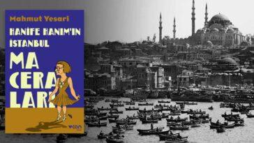 Hanife Hanım'ın İstanbul Maceraları - Mahmut Yesari