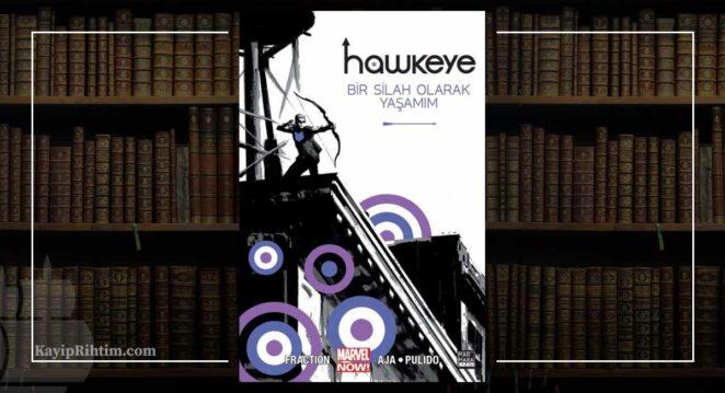 Hawkeye: Bir Silah Olarak Yaşamım - Matt Fraction