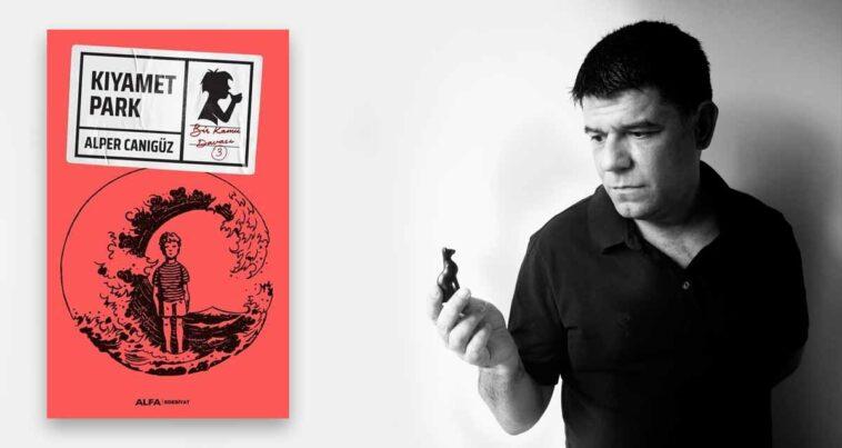 Kıyamet Park alper canıgüz kamu romanı
