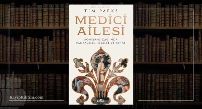 Medici Ailesi - Tim Parks