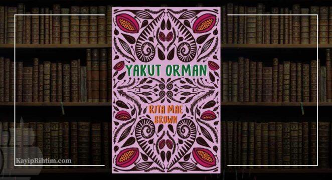 Yakut Orman - Rita Mae Brown